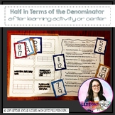 Half in Terms of The Denominator Comparing Fractions Explore