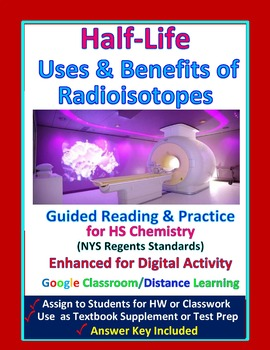 Half-life & Benefits of Radioisotopes: Essential Skills Lesson $57 & 58