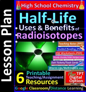 Half-life & Benefits of Radioisotopes: Essential Skills Worksheet $57 & 58