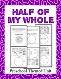 Half of My Whole Fraction based Preschool theme Unit - Lot