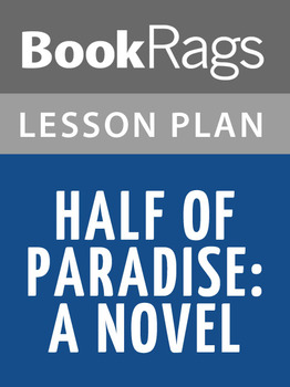 Half of Paradise: A Novel Lesson Plans
