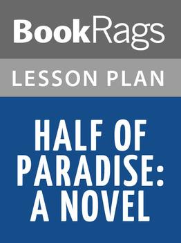 Half of Paradise: A Novel Lesson Plans
