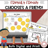 Friendly Freddy Chooses a Friend!  Social Skills.