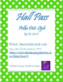 Hall Pass - Polka Dots Style