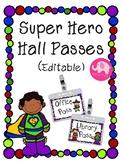 Hall Passes ~ Super Heros ~ Editable
