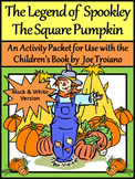 Halloween Reading Activities: Spookley the Square Pumpkin Activity Packet - B/W