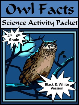 Halloween Reading Activities: Owl Facts Science Activity 4th-6th Grade - B/W