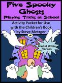 Halloween Reading Activities: Five Spooky Ghosts Halloween Activity Packet -B/W