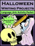 Halloween Activities: Halloween Writing Projects Activity Packet - B/W