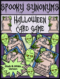 Halloween Activities: Spooky Synonyms Halloween Language Arts Card Game - B/W