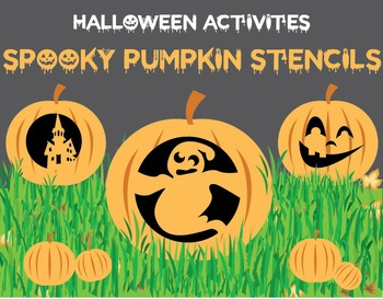 Halloween Activities - Spooky Pumpkin Stencils