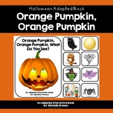 """Halloween Adapted Book """"Orange Pumpkin, What Do You See?"""" (SPED, Autism, SLP)"""