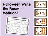 Halloween Math - Addition Write the Room!