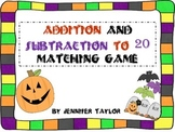 Halloween Addition and Subtraction to 20 Matching Game