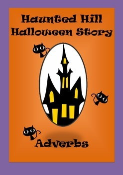 Halloween Adverb Story, Storyboard & Cloze Activities