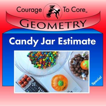 Halloween Candy Jar Estimates: 8.G.C.9, 7.RP.A.2...