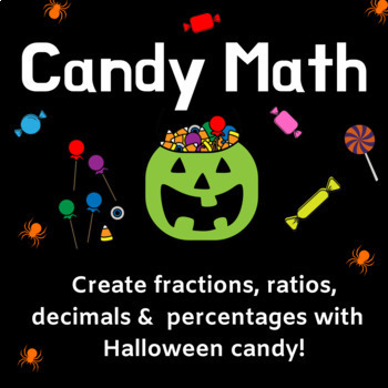 Halloween Candy Math Worksheet -- Fractions, Ratios, Decimals, and Percentages