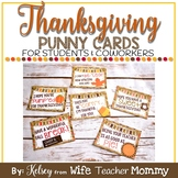 Thanksgiving Cards Treats for students coworkers. Punny gift tags