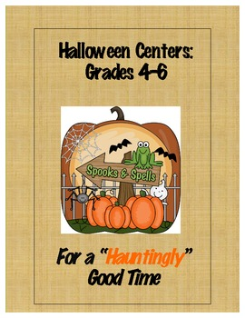 Halloween Centers Grades 4-6:  For a Hauntingly Good Time