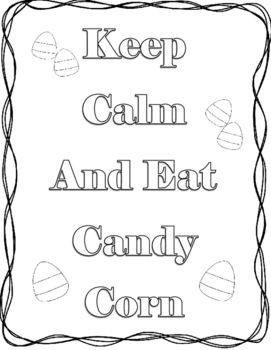 Halloween Color Page Keep Calm and Eat Candy Corn
