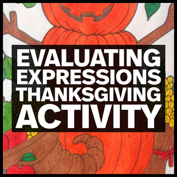 Thanksgiving Coloring Activity - Evaluating Expressions (T