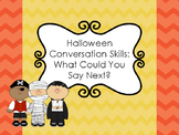Halloween Conversation Skills: What Could You Say Next- Freebie