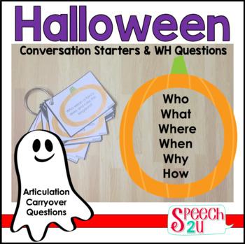 Conversation Starters & WH questions: Articulation Carryover: Halloween