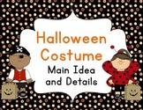 Halloween Costume Main Idea and Details