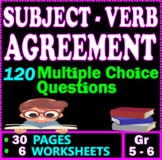 Subject Verb Agreement. 120 Multiple Choice Questions. 30 Pages. Gr 5-6 ELA