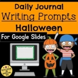 Halloween Daily Journal Writing Prompts for Upper Elementary for Google Slides™