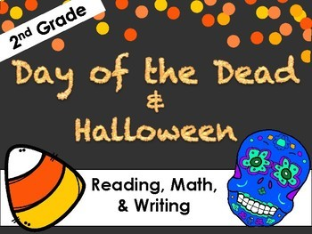 Halloween & Day of the Dead Packet - RI 2.9, RI 2.1, RL 2.7, Math, & Writing