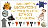 Halloween Decorations for Your Virtual bitmoji Classroom