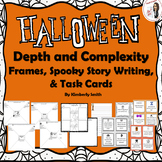 Halloween Depth and Complexity Frames, Spooky Writing Activity, & Task Cards