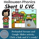Halloween Phonics Fall Distance Learning CVC Words Short U Google Slides Seesaw