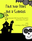 Halloween Face your Fears Like a Scientist (Reading/Writing/Science)