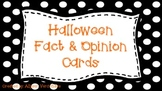Halloween Fact & Opinion Cards
