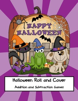 First Grade Math Games {Halloween Addition & Subtraction Roll & Cover}