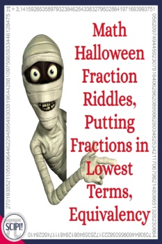 Halloween Fraction Riddles: Putting Fractions in Lowest Terms, Equivalency