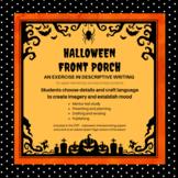 Halloween Front Porch Descriptive Writing Exercise