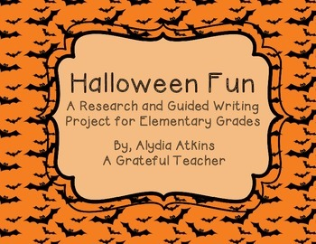 Halloween Fun - A Research and Guided Writing Project for Elementary Grades