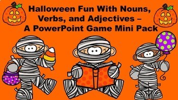 Halloween Fun With Nouns, Verbs, and Adjectives - A PowerPoint Game Mini Pack