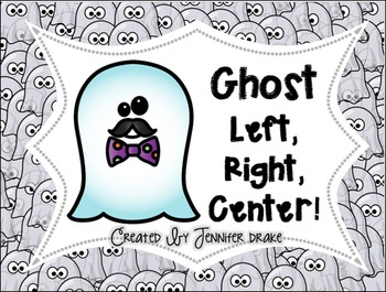 Halloween Game!  Ghost Theme Left, Right, Center;  Great for Left/Right Review!