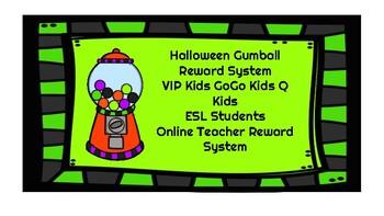 Halloween Gumball Reward System VIP Kids GoGo Kids Q Kids ESL Teacher props FAS