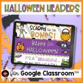 Spooky Halloween Headers & Banners for Google Classroom™