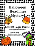 Halloween Headlines Mystery! Logic Puzzle for UPPER Primary
