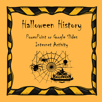 Halloween History - Internet w/ PowerPoint or Google Slides