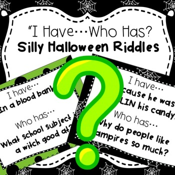 "Halloween:  ""I Have...Who Has"" Silly Riddles!"