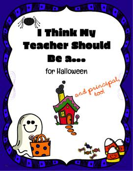 Halloween: I Think My Teacher Should Be A...