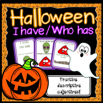 """Halloween """"I have.."""" """"Who has..?"""" Loop Activity with Descriptive Adjectives."""