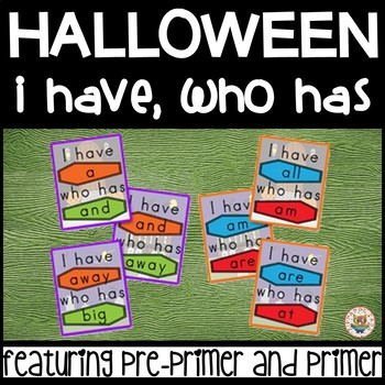 Halloween I have, who has... 92 Dolch Sight Words